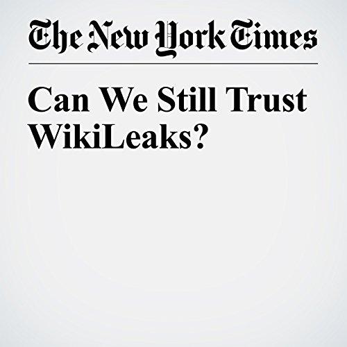Can We Still Trust WikiLeaks? cover art