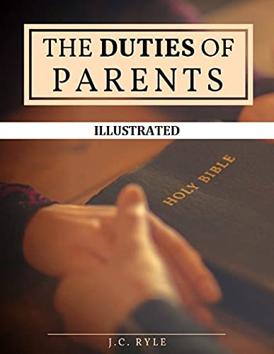 The Duties of Parents Illustrated (English Edition)