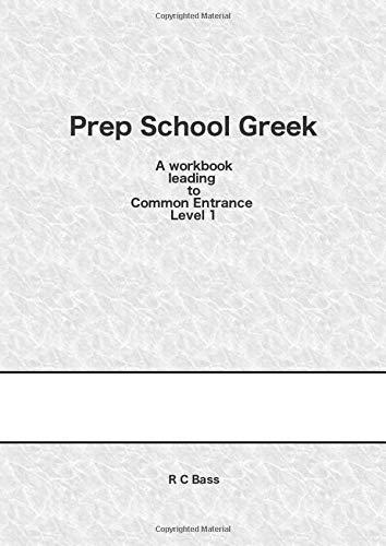 Prep School Greek: A workbook leading to CE Level 1