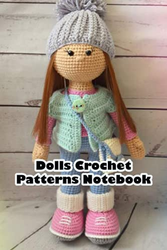 Dolls Crochet Patterns Notebook: Notebook|Journal| Diary/ Lined - Size 6x9 Inches 100 Pages