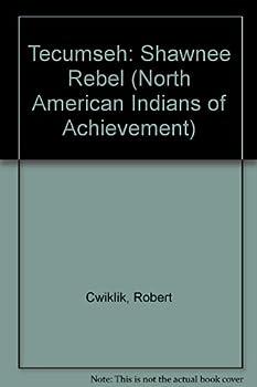 Tecumseh: Shawnee Rebel (North American Indians of Achievement) 0791017214 Book Cover