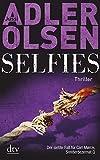 Selfies: Der siebte Fall für Carl Mørck, Sonderdezernat Q, Thriller (Carl-Mørck-Reihe)