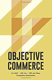 OBJECTIVE COMMERCE: For UGC – NET, CA – CPT and Other Competitive Examinations