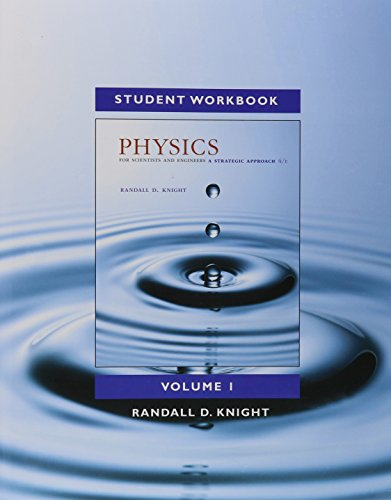 Student Workbook for Physics for Scientists and Engineers: A Strategic Approach, Vol 1. (Chs 1-21)