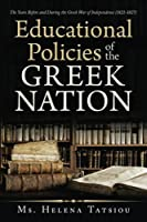 Educational Policies of the Greek Nation: The Years Before and During the Greek War of Independence (1821-1827)