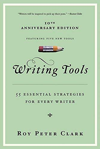 Writing Tools: 50 Essential Strategies for Every Writer by Roy Peter Clark (2008-01-10)