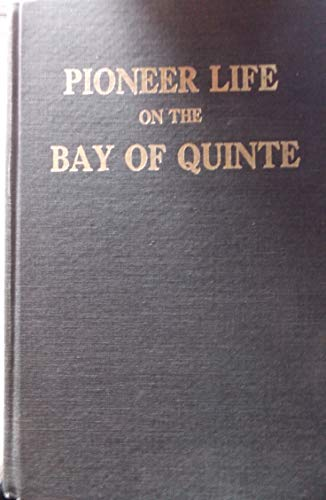 Compare Textbook Prices for Pioneer life on the Bay of Quinte Canadiana : reprint series  ISBN 9780919302280 by William F.E. Morley