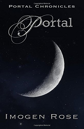 Book: PORTAL - Portal Chronicles Book One by Imogen Rose
