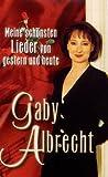 Gaby Albrecht - Meine schönsten Lieder von gestern und heute [VHS] - Gaby Albrecht
