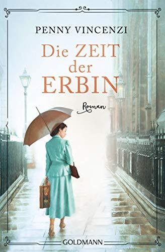 Die Zeit der Erbin: Roman
