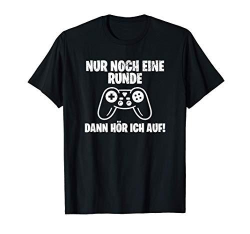 Nur noch eine Runde dann hör ich auf lustiges Gamer T-Shirt