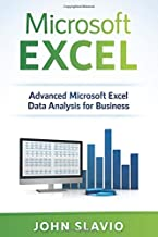 Microsoft Excel: Advanced Microsoft Excel Data Analysis for Business