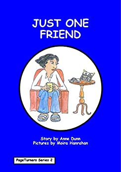 Just One Friend: PageTurners Series 2 by [Anne Dunn, Moira Hanrahan]