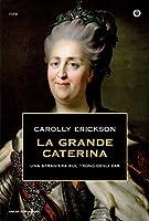 La grande Caterina: Una straniera sul trono degli zar