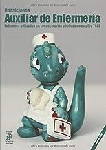 Oposiciones Auxiliar de Enfermería: Exámenes utilizados en convocatorias públicas de empleo TCAE (3.000 preguntas)