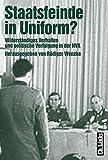 Staatsfeinde in Uniform? Widerständiges Verhalten und politische Verfolgung in der NVA
