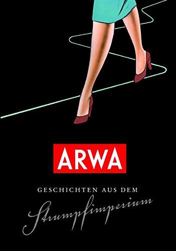 ARWA - Geschichten aus dem Strumpfimperium