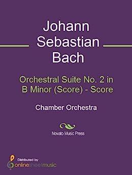 Orchestral Suite No. 2 in B Minor (Score) (English Edition)
