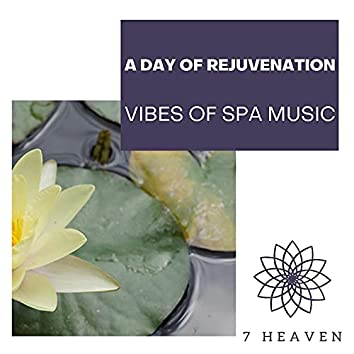 A Day Of Rejuvenation - Vibes Of Spa Music