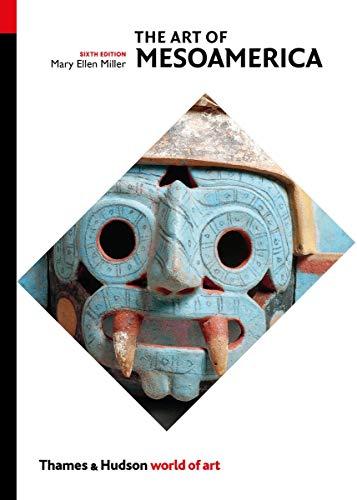 The Art of Mesoamerica: From Olmec to Aztec (World of Art)