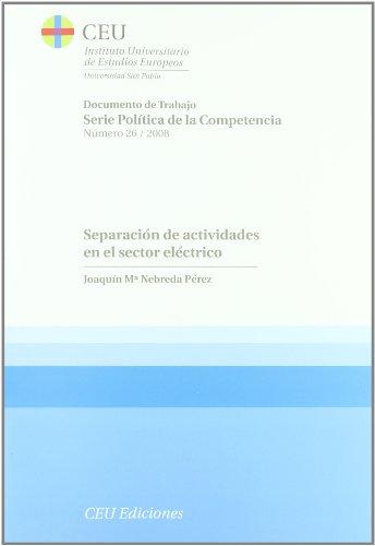 Separación de actividades en el sector eléctrico: 26 (Documentos de trabajo. Serie...