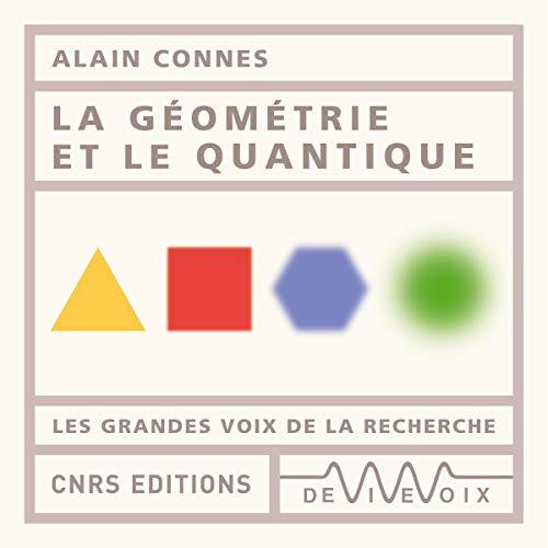 Couverture de La géométrie et le quantique