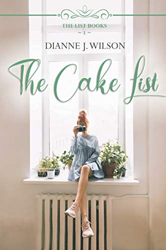 Compare Textbook Prices for The Cake List: A laugh out loud, clean, faith-filled, romantic comedy. The List Books  ISBN 9798614713201 by Wilson, Dianne J.