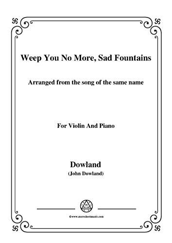 Dowland-Weep You No More,Sad Fountains,for Violin and Piano (English Edition)
