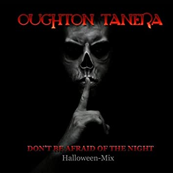 Don't Be Afraid of the Night (Halloween Mix)