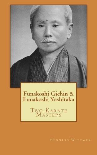 Funakoshi Gichin & Funakoshi Yoshitaka: Two Karate Masters