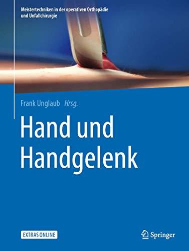 Hand und Handgelenk (Meistertechniken in der operativen Orthopädie und Unfallchirurgie)