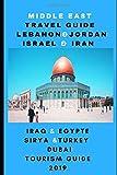 Middle East Travel Guide Lebanon & Jordan & israel & iran & iraq & egypte & Sirya &Turkey & Dubai tourism guide 2019
