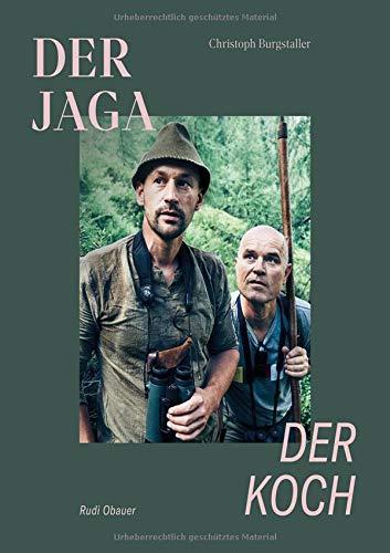 Der Jaga und der Koch (Limitierte Sonderausgabe): Unser Wild kennen, verstehen und genießen: Limitiert, nummeriert, handsigniert
