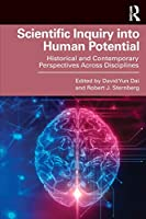 Scientific Inquiry into Human Potential: Historical and Contemporary Perspectives Across Disciplines