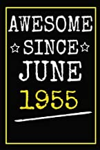 Awesome Since June 1955 Notebook Journal: 65th Birthday Notebook Gifts for Men, Women 65 Years Old Bday Gifts Ideas for Dad, Mom, Boss, Coworkers - ... 6 X 9 Inch 100 Pages Ruled Writing Journal