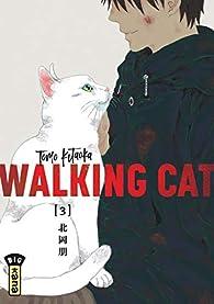 Walking Cat, tome 3  par Tomo Kitaoka