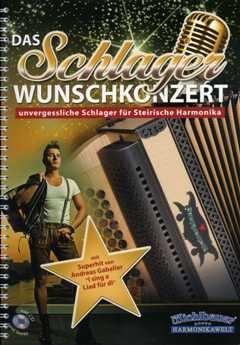 Das Schlager Wunschkonzert - arrangiert für Steirische Handharmonika - Diat. Handharmonika - mit CD [Noten / Sheetmusic]