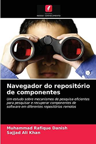 Navegador do repositório de componentes: Um estudo sobre mecanismos de pesquisa eficientes para pesquisar e recuperar componentes de software em diferentes repositórios remotos