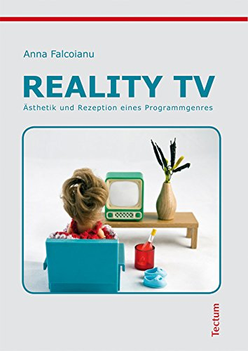 Reality TV: Ästhetik und Rezeption eines Programmgenres