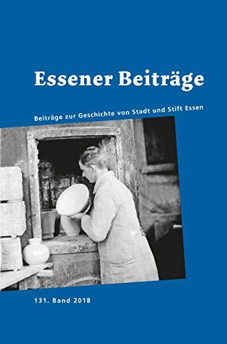 Essener Beiträge 131: Beiträge zur Geschichte von Stadt und Stift Essen