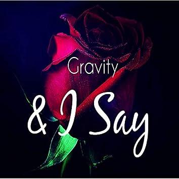 & I Say