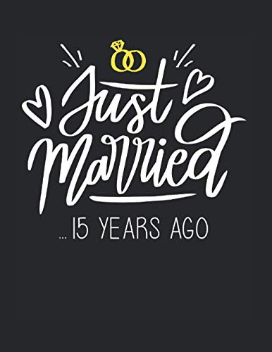 15. Hochzeitstag Geschenk Jubiläum Ehe Ehepaar Just Married: A4+ Softcover 120 Beschreibbare Karierte Seiten   22 X 28 Cm (8,5X11 Zoll)