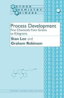 Process Development: Fine Chemicals from Grams to Kilograms (Oxford Chemistry Primers) by Stan Lee Graham Robinson(1995-0...