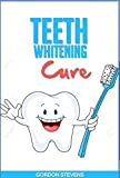 Teeth Whitening Cure: Natural Teeth Whitening At Home (teeth whitening home remedies)