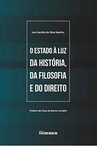 O Estado à luz da História, da Filosofia e do Direito