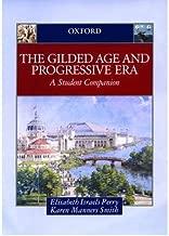 The Gilded Age and Progressive Era: A Student Companion (Student Companions to American History) (Hardback) - Common