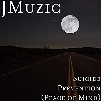 Suicide Prevention (Peace of Mind)