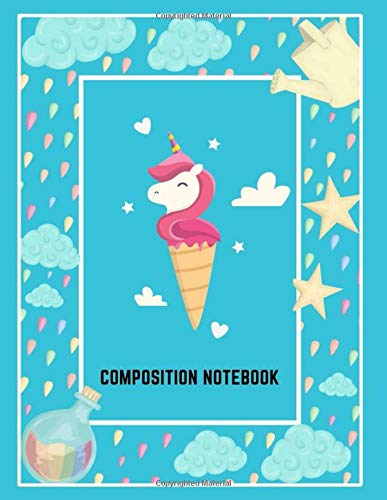 Composition Notebook: Unicorn Ice Cream Cone~Large Composition Notebook~College Ruled (8.5'x11', 100Pages)