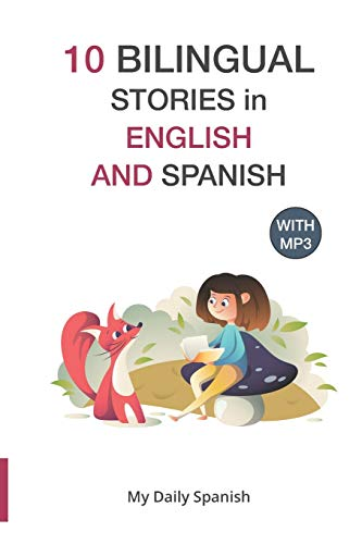 10 Bilingual Stories in English and Spanish: Improve your Spanish or English reading and listening comprehension skills: 2 (Spanish for Kids)