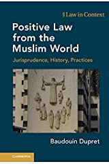 Positive Law from the Muslim World: Jurisprudence, History, Practices (Law in Context) (English Edition) Format Kindle
